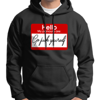 """Hello, My Pronouns Are... Go Fuck Yourself"" Hoodie"