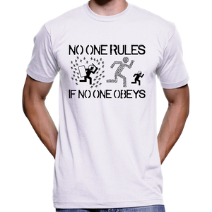 No One Rules If No One Obeys T-Shirt