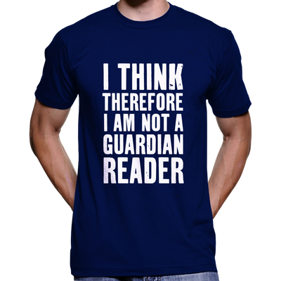 I Think Therefore I Am Not A Guardian Reader T-Shirt / Hoodie