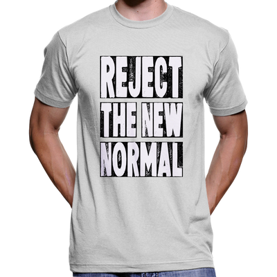 Reject The New Normal T-Shirt