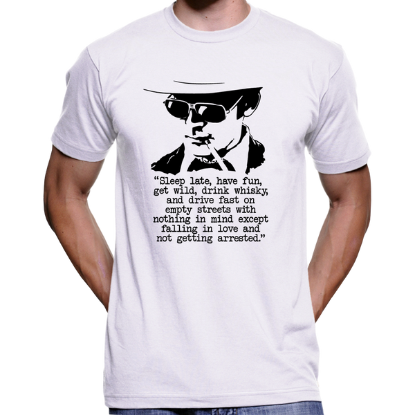 """Hunter S Thompson Music Quote: Hunter S. Thompson """"Sleep Late, Have Fun"""" Quote T-Shirt"""