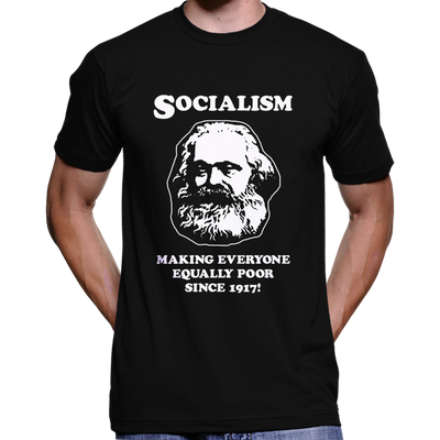 Socialism - Making Everyone Equally Poor... T-Shirt / Hoodie