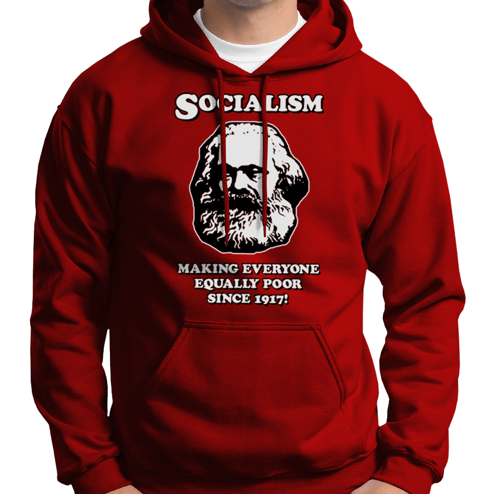 Socialism - Making Everyone Equally Poor... Hoodie