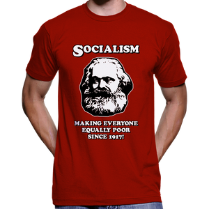 Socialism - Making Everyone Equally Poor... T-Shirt