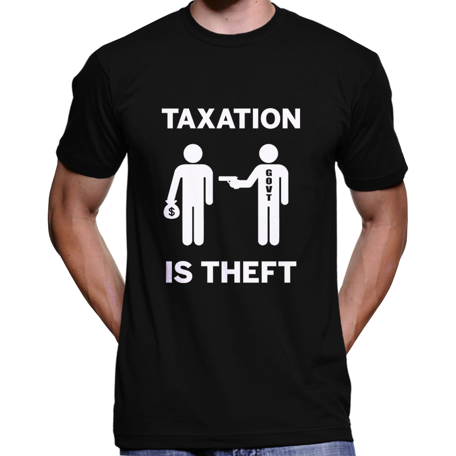 Taxation Is Theft T-Shirt / Hoodie