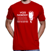 Vote For Nobody T-Shirt / Hoodie