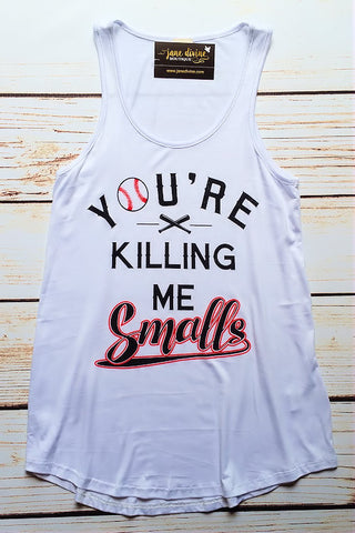 You're Killing Me Smalls Baseball Tank Top (White)