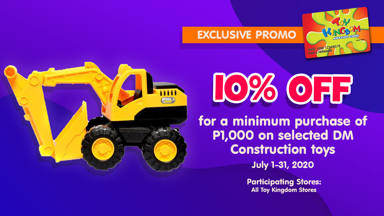 10% off for a minimum purchase of P1,000 on selected Dream Machine Construction toys