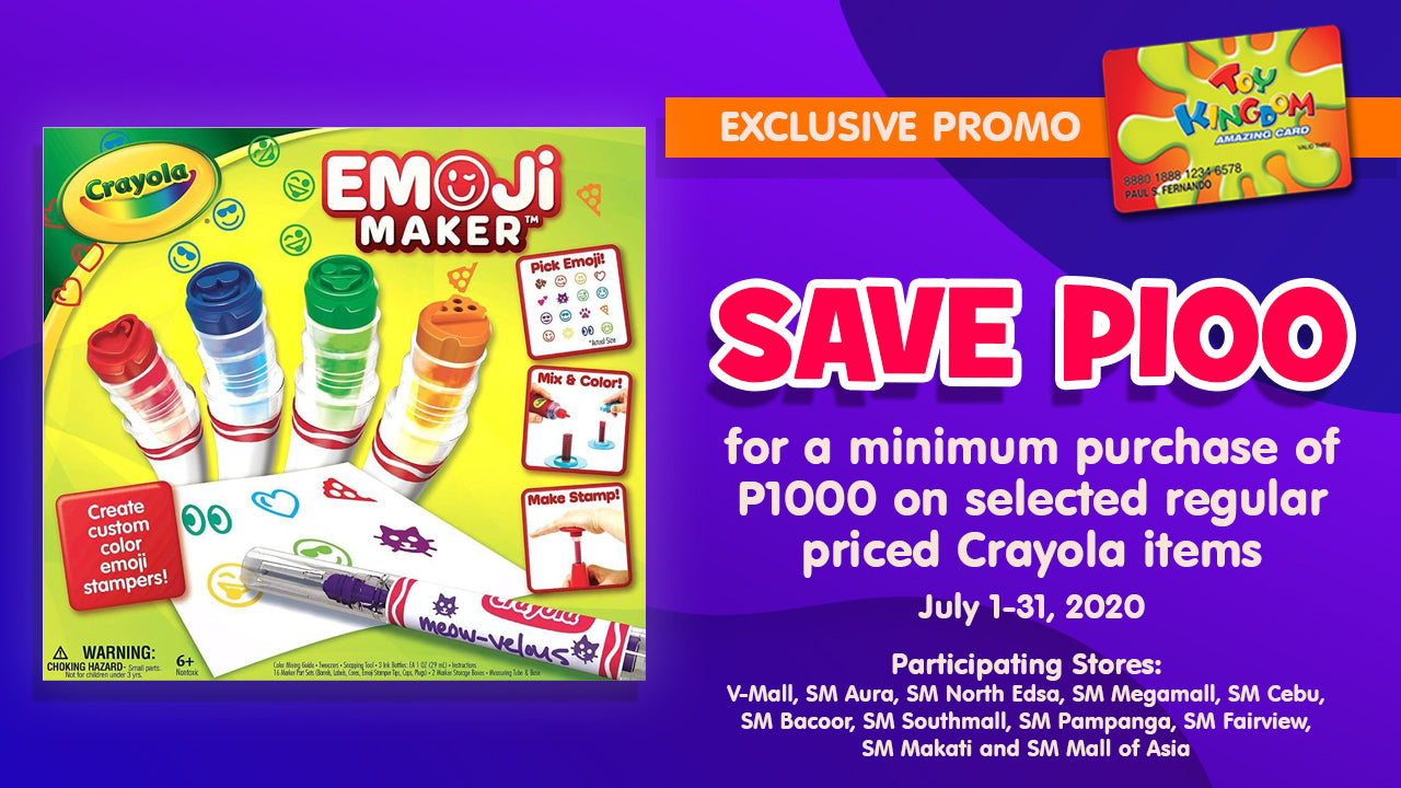 SAVE P100 for a minimum purchase of P1000 on selected regular priced Crayola items