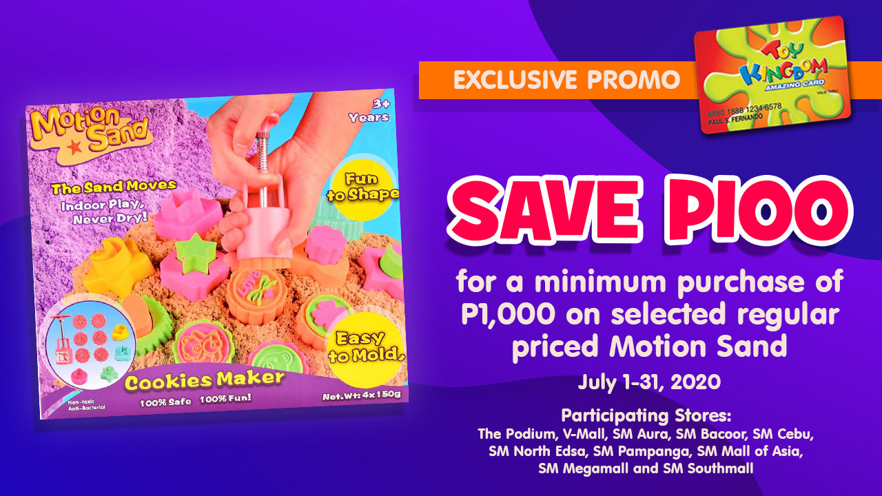SAVE P100 for a minimum purchase of P1,000 on selected regular priced Motion Sand