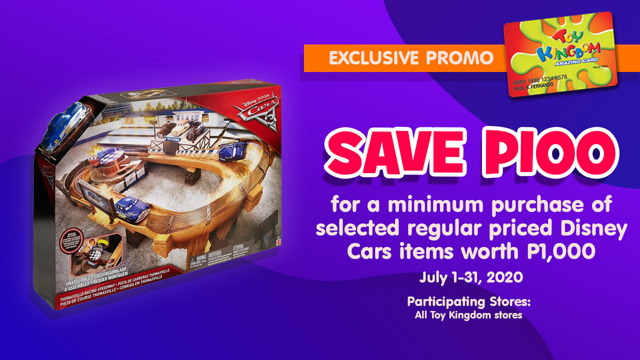 SAVE P100 for a minimum purchase of selected regular priced Disney Cars items worth P1,000