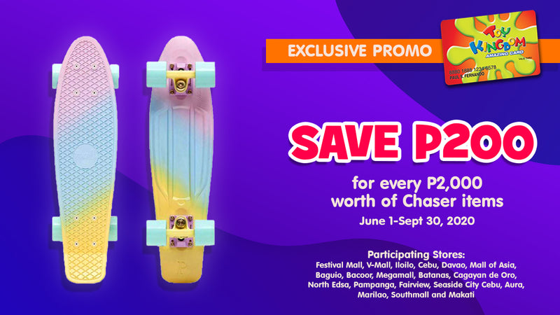 Save 200 for every P2,000 worth of Chaser items