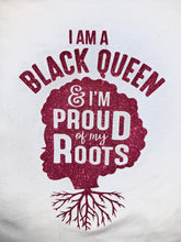 Load image into Gallery viewer, Proud Of My Roots - Queen