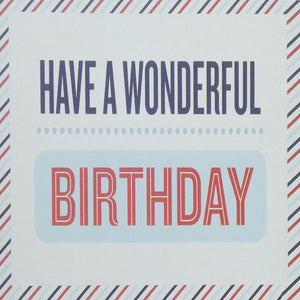 Birthday Card - Have A Wonderful Birthday