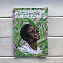 Load image into Gallery viewer, Positive Wellbeing - A Zine For Mums (Issue 11)