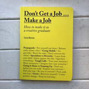 """Don't get a job... make a job"""