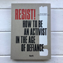 Load image into Gallery viewer, Resist! How to be an Activist in the Age of Defiance