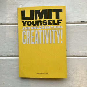 Limit Yourself And Unleash Your Creativity