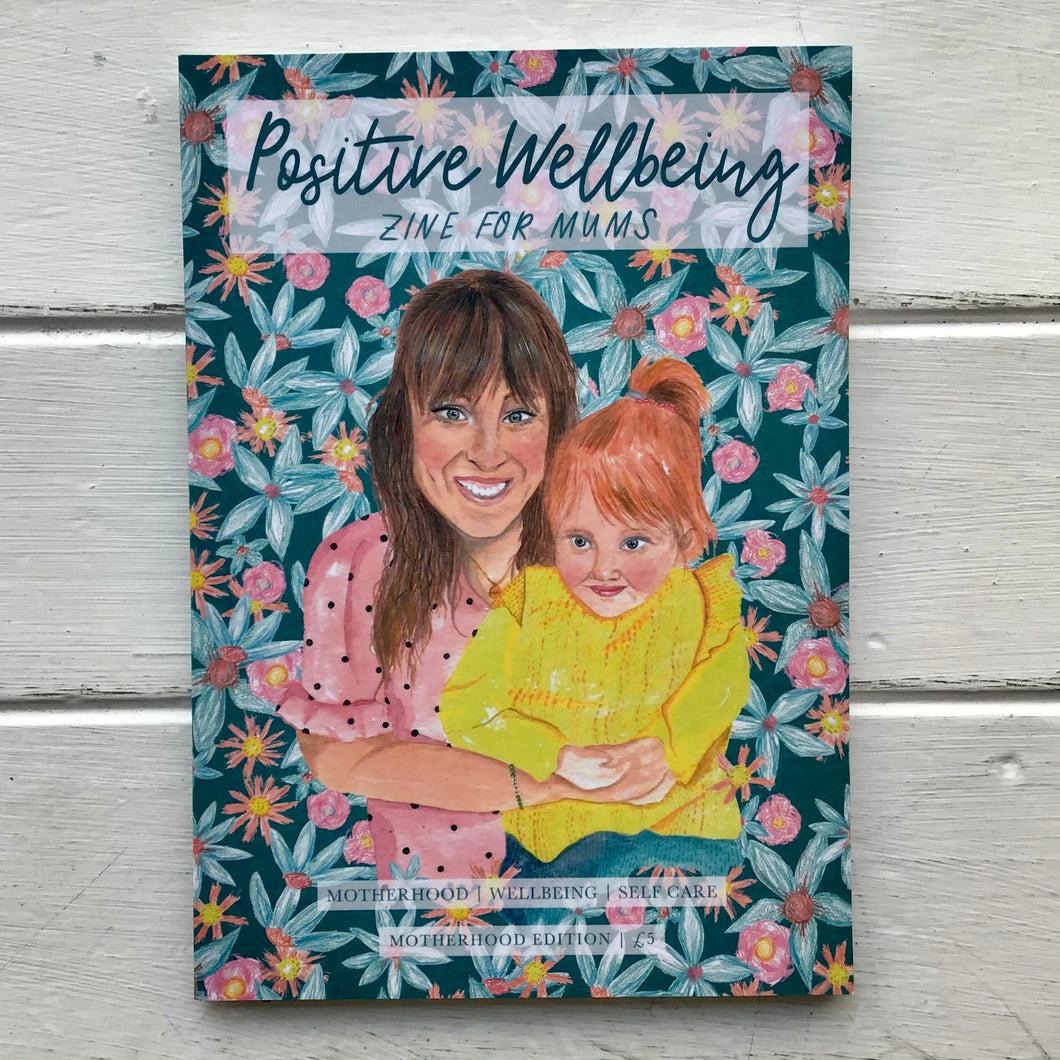 Positive Wellbeing - A Zine For Mums (Issue 10)
