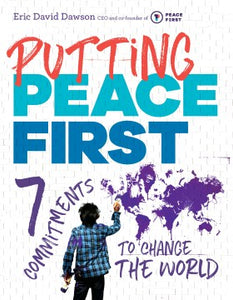 Putting Peace First: 7 Commitments to Change the World  1018