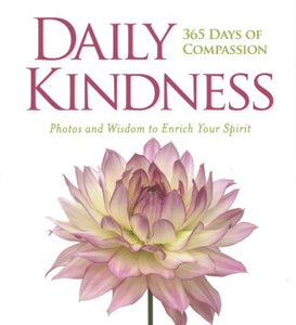 Daily Kindness: 365 Days of Compassion: Photos and Wisdom to Enrich Your Spirit  1119