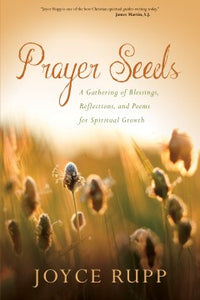 Prayer Seeds: A Gathering of Blessings, Reflections, and Poems for Spiritual Growth 118