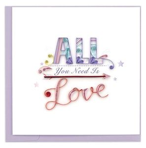 Quilled All You Need is Love Card