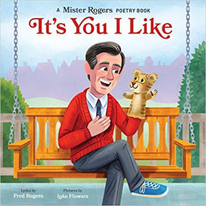 It's You I Like: A Mr. Roger's Poetry Board Book   920