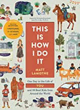 This Is How I Do It: One Day in the Life of You and 59 Real Kids from Around the World 1120
