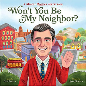 Won't You Be My Neighbor?: A Mister Rogers Poetry Board Book   920