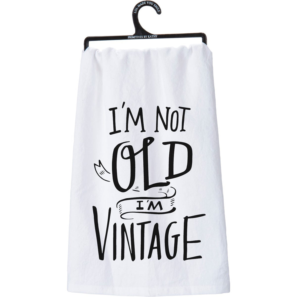 I'm Not Old I'm Vintage Dish Towel by Primitives By Kat