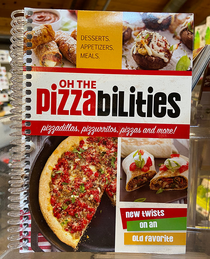 Oh The Pizzabilities Cookbook