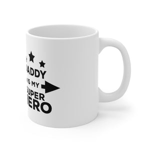 Daddy Is My Superhero Mug