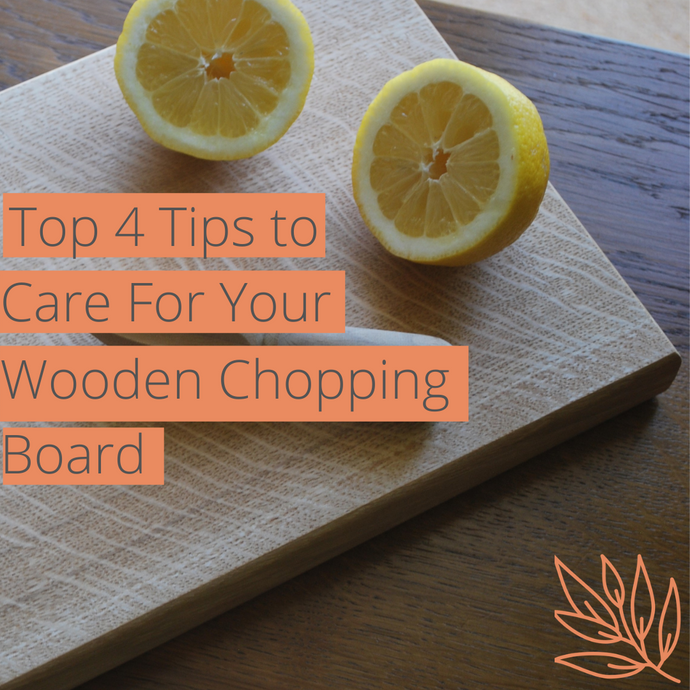 Top 4 Tips To Care For Your Wooden Chopping Board