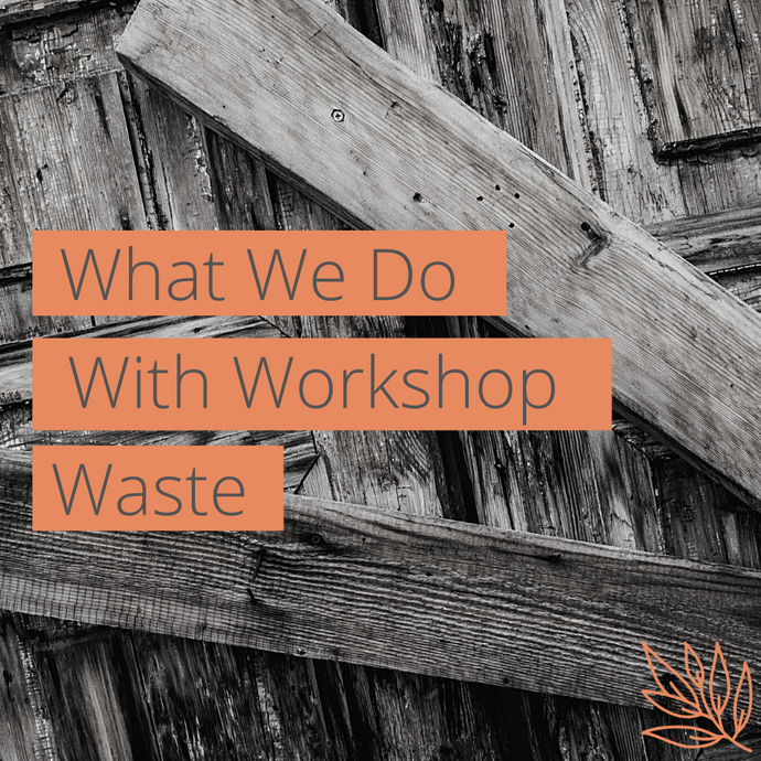 What Do We Do With Workshop Waste ?