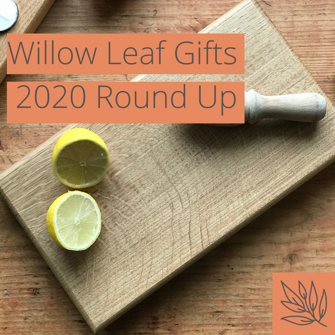 Willow Leaf Gifts -2020 Round Up