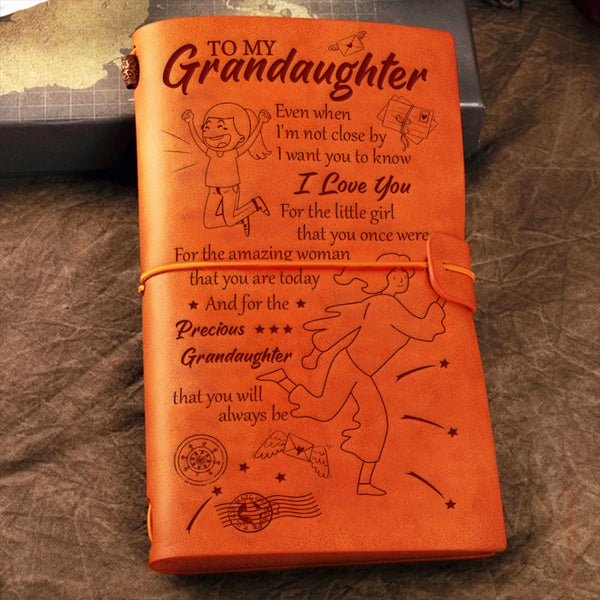 To Granddaughter - I want you to know I love you - Notebook