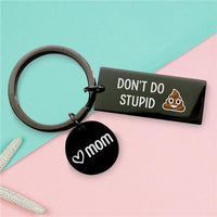 Don't Do Stupid Shit From Mom - Keychain