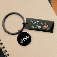 Don't Do Stupid Shit From Dad - Keychain