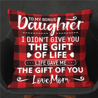 Mom To Daughter - I Didn't Give You The Gift Of Life - Pillow Case