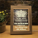 Husband To Wife - You Are My Queen Forever - Frame Lamp