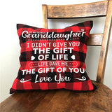 To My Granddaughter - I Didn't Give You The Gift Of Life - Pillow Case