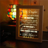 Mom To Daughter - I Will Always Love You - Frame Lamp