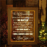To My Granddaughter - I Will Always Love You - Frame Lamp