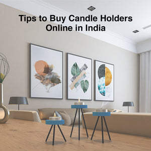 5 Tips to Buy Candle Holders Online in India | ReStory