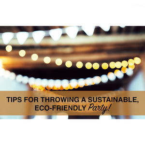 Tips for Throwing a Sustainable, Eco-Friendly Party | ReStory