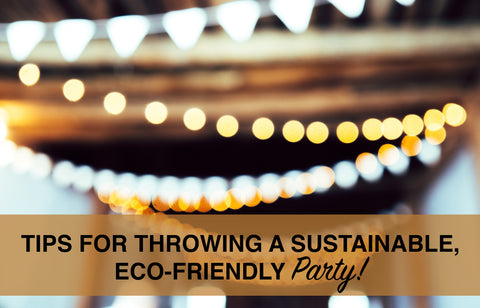 Tips for Throwing an Eco-Friendly Party