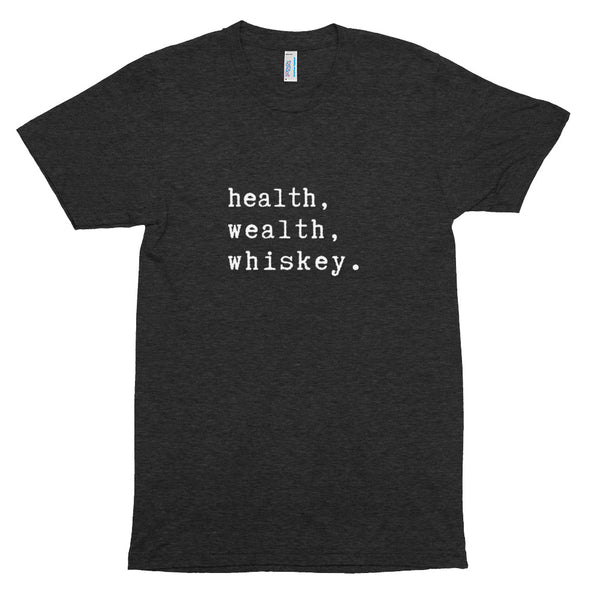 Health Wealth Whiskey Irish whiskey bourbon scotch shirt whisky