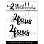 Les 2 Miss Scrapbooking chipboard 2 frères
