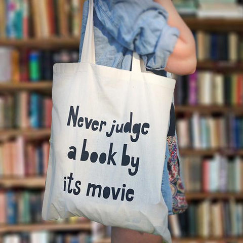 Never judge a book by its movie - Bookish totebag